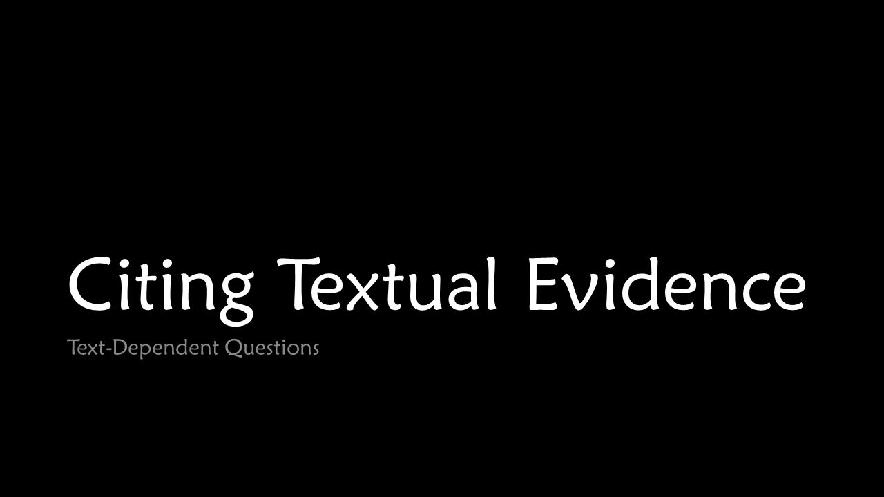 Citing Textual Evidence Text-Dependent Questions
