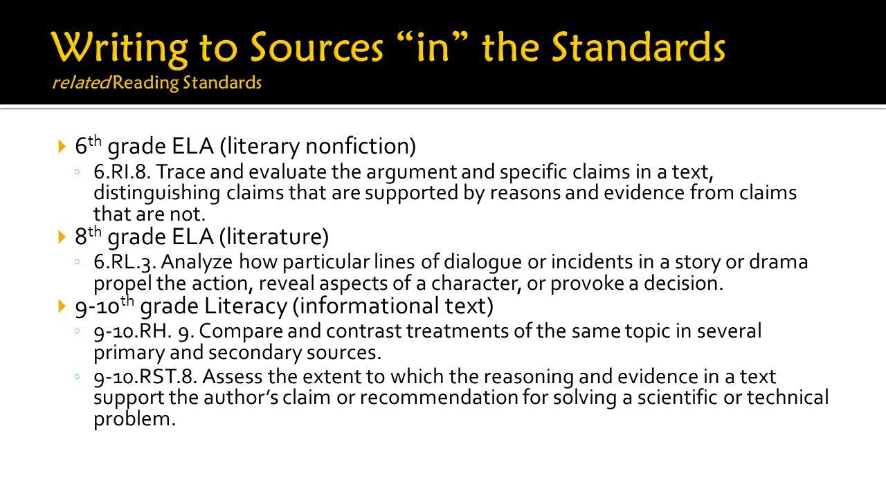  6 th grade ELA (literary nonfiction) ◦ 6.RI.8.