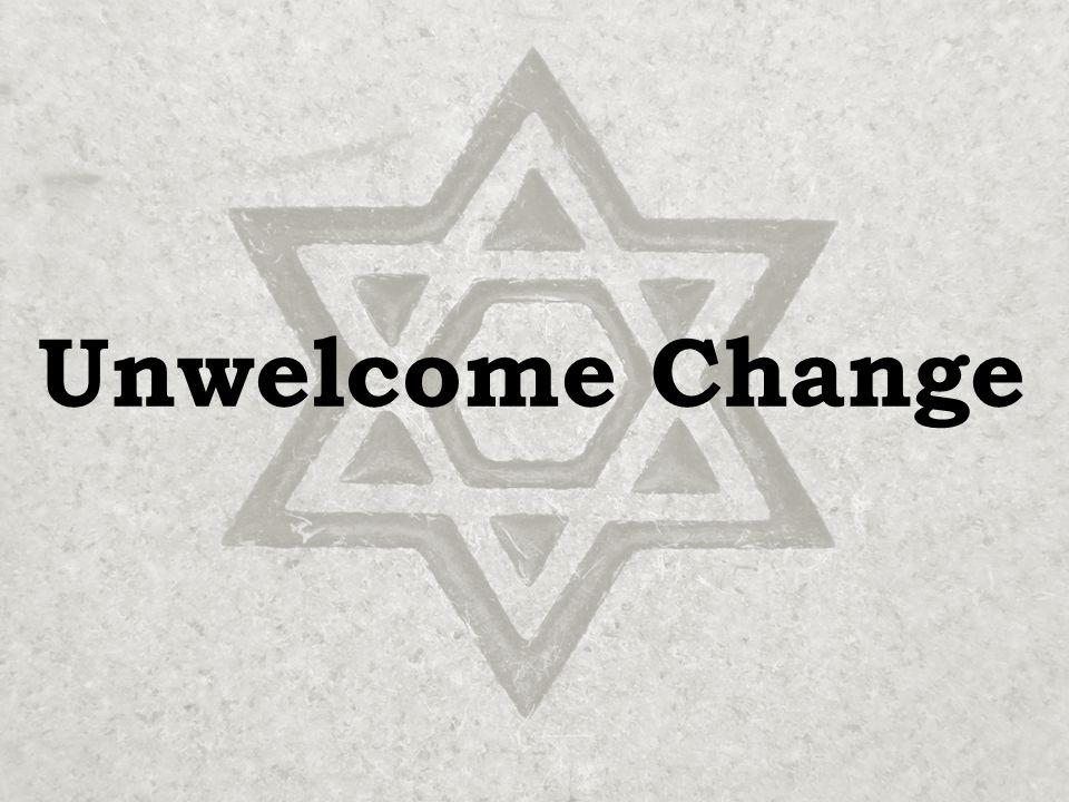 Unwelcome Change
