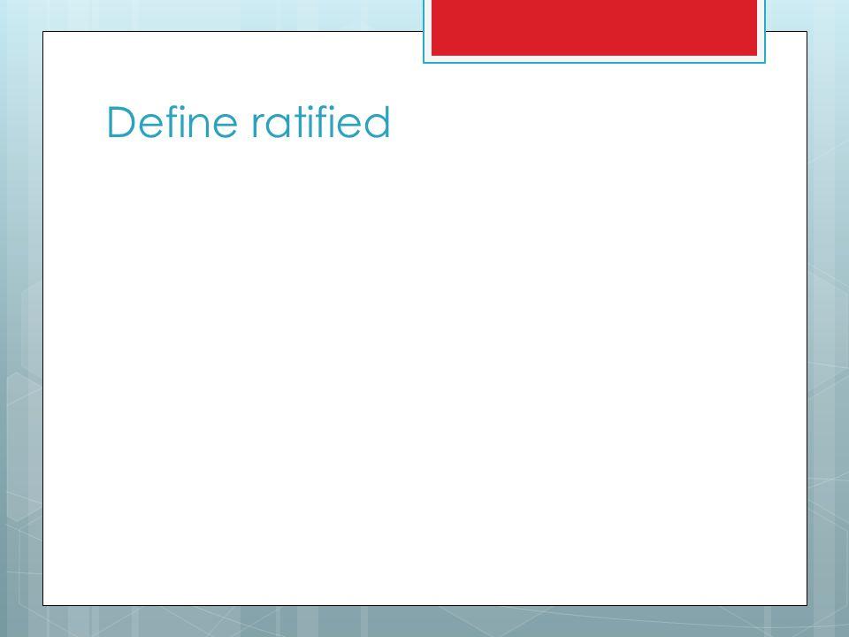 Define ratified