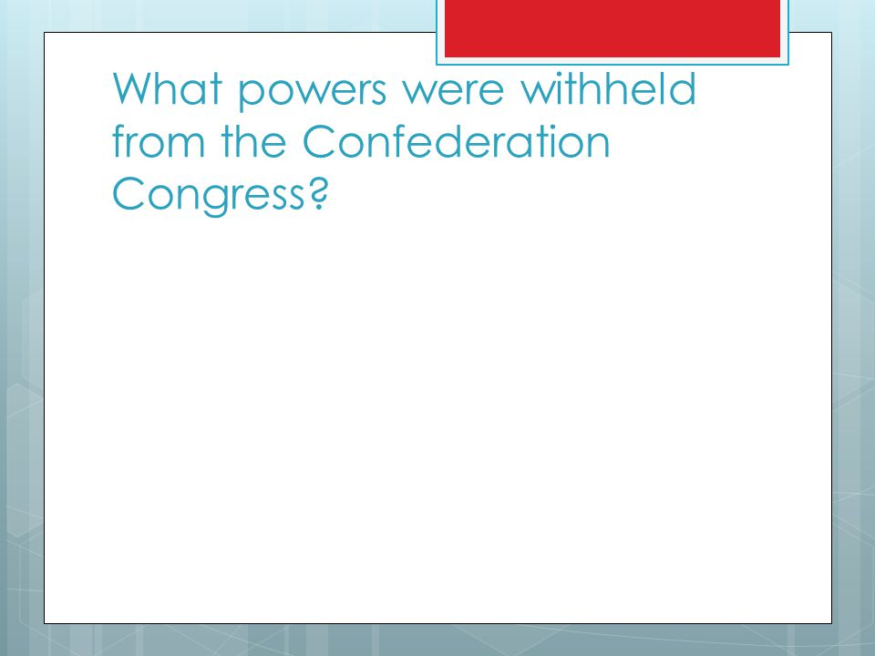 What powers were withheld from the Confederation Congress