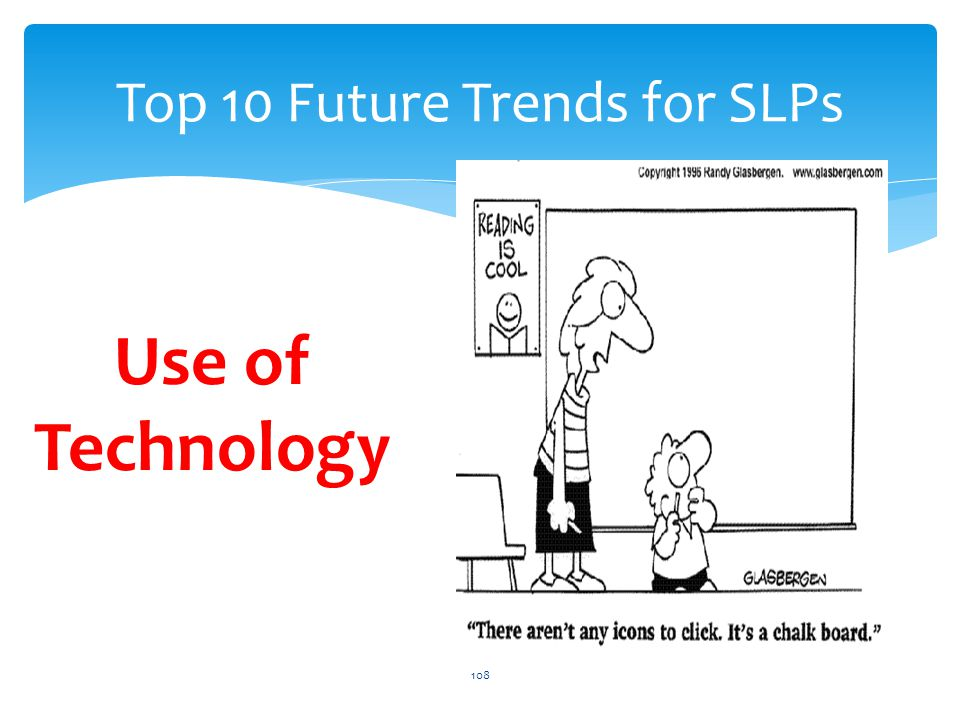 Top 10 Future Trends for SLPs Use of Technology 108