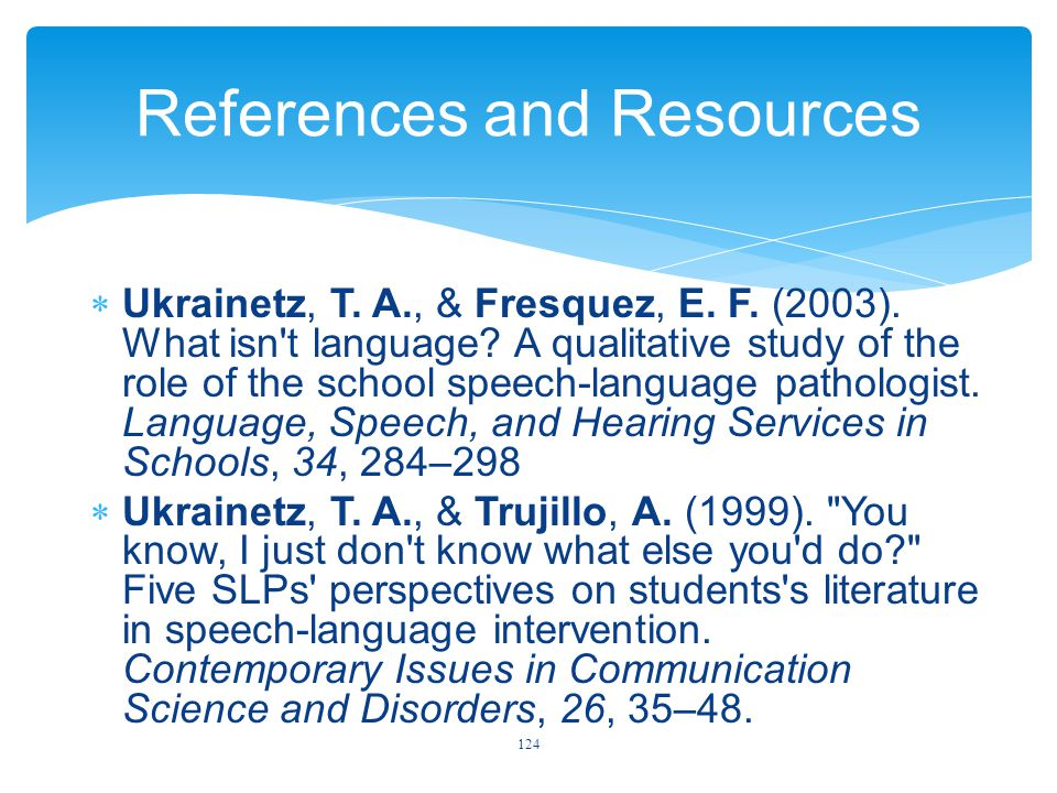 References and Resources  Ukrainetz, T. A., & Fresquez, E.