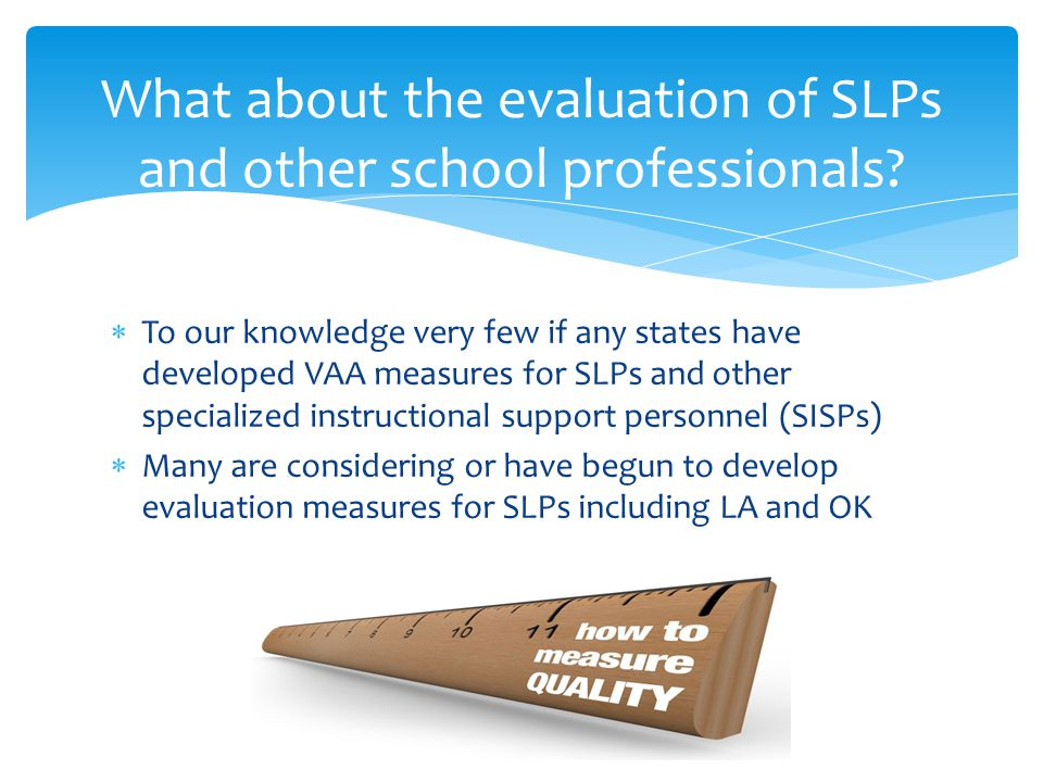 What about the evaluation of SLPs and other school professionals.
