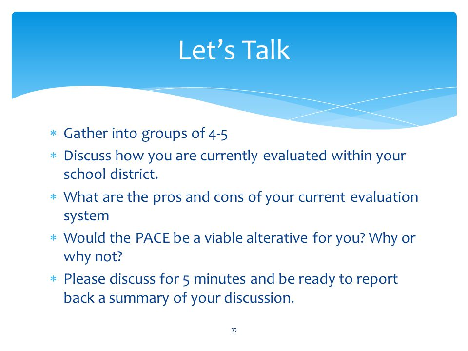  Gather into groups of 4-5  Discuss how you are currently evaluated within your school district.