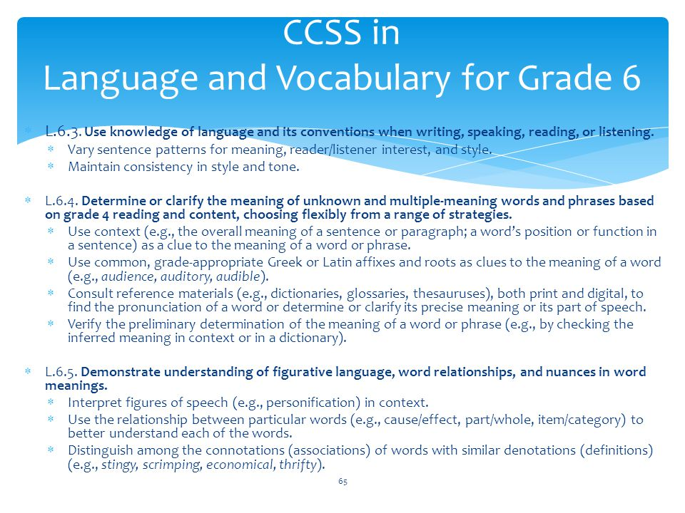 CCSS in Language and Vocabulary for Grade 6  L.6.3.