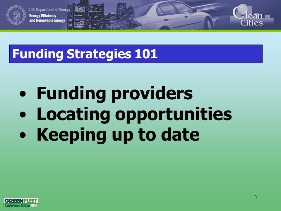 3 Funding providers Locating opportunities Keeping up to date Funding Strategies 101