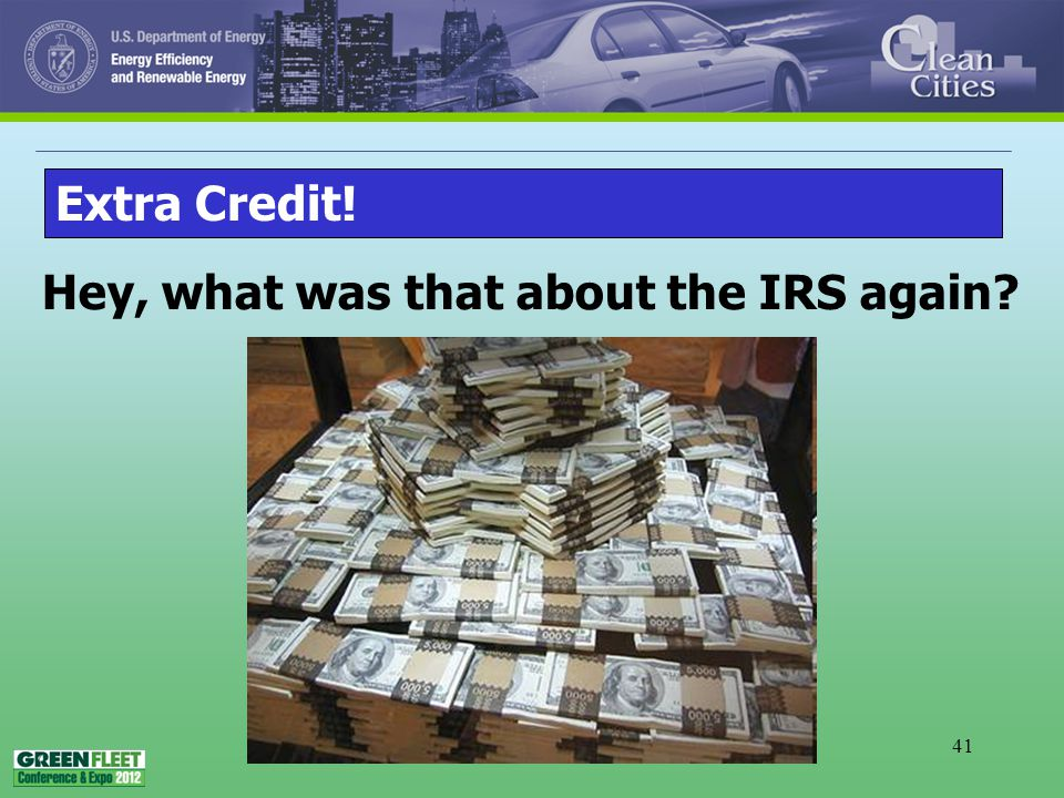 41 Extra Credit! Hey, what was that about the IRS again