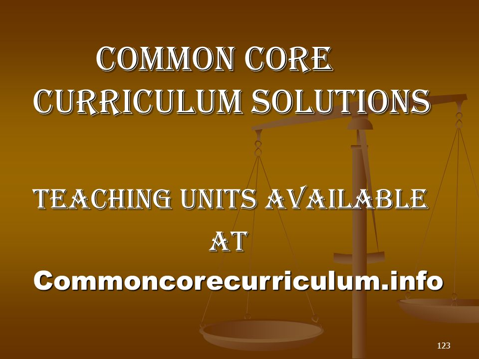 Common Core Curriculum Solutions Common Core Curriculum Solutions Teaching Units Available At AtCommoncorecurriculum.info 123
