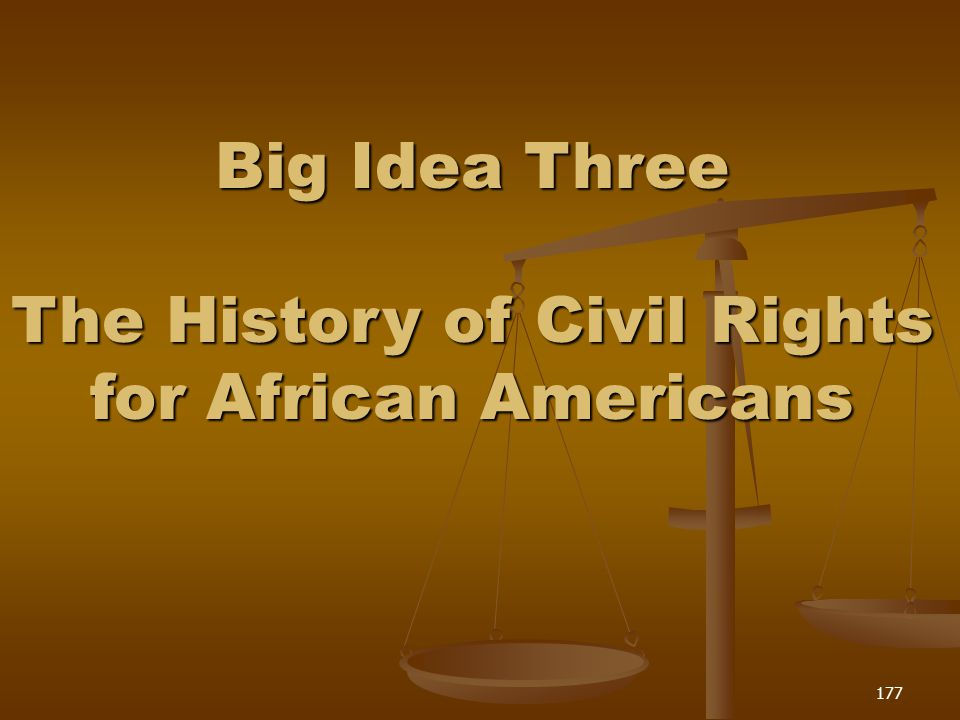 Big Idea Three The History of Civil Rights for African Americans 177
