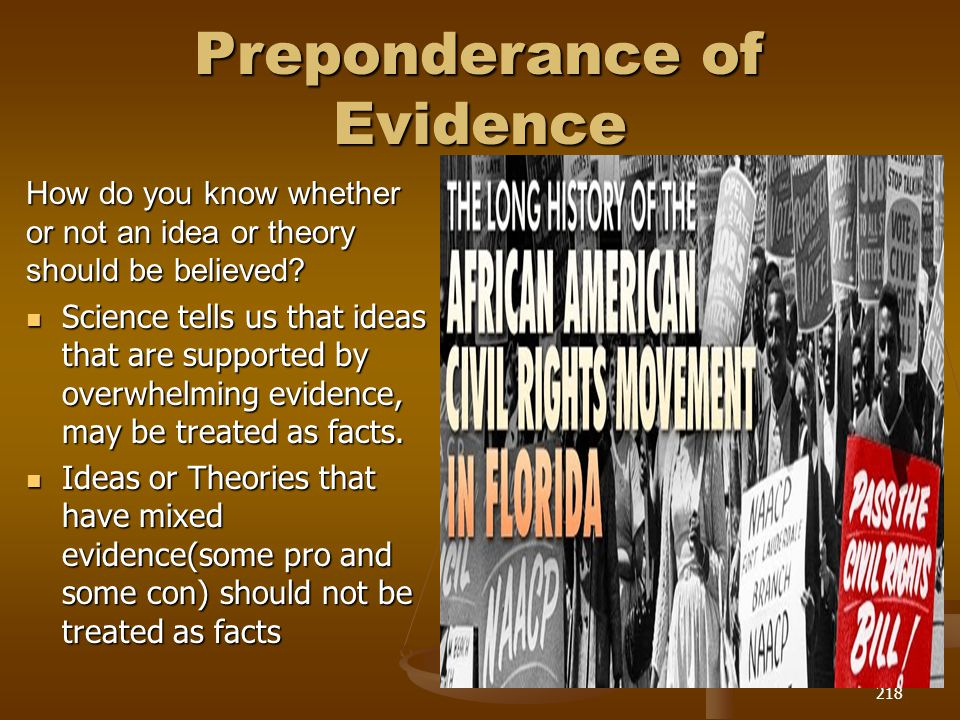 Preponderance of Evidence How do you know whether or not an idea or theory should be believed.