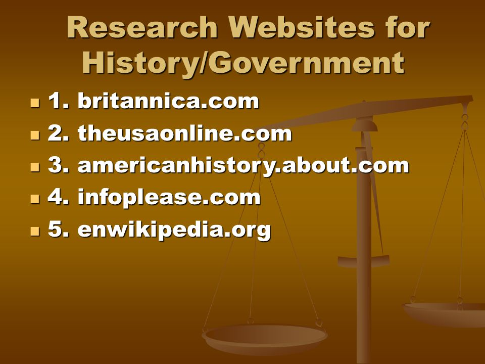 Research Websites for History/Government Research Websites for History/Government 1.