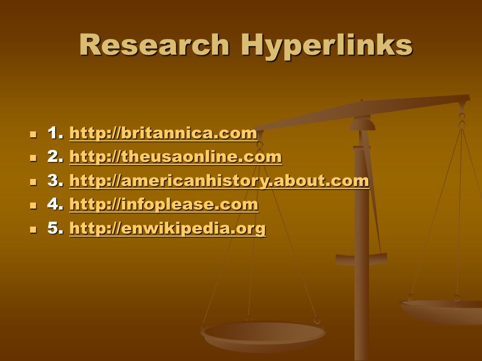 Research Hyperlinks Research Hyperlinks 1. http://britannica.com 1.