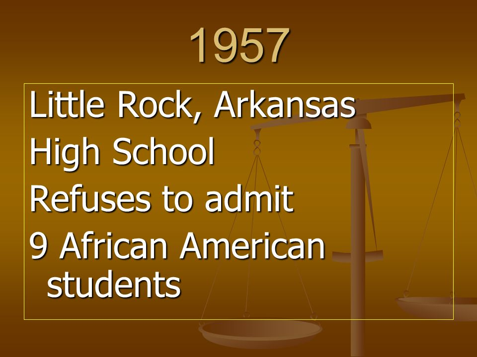 1957 Little Rock, Arkansas High School Refuses to admit 9 African American students