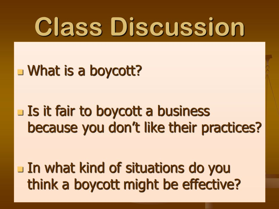 Class Discussion What is a boycott. What is a boycott.