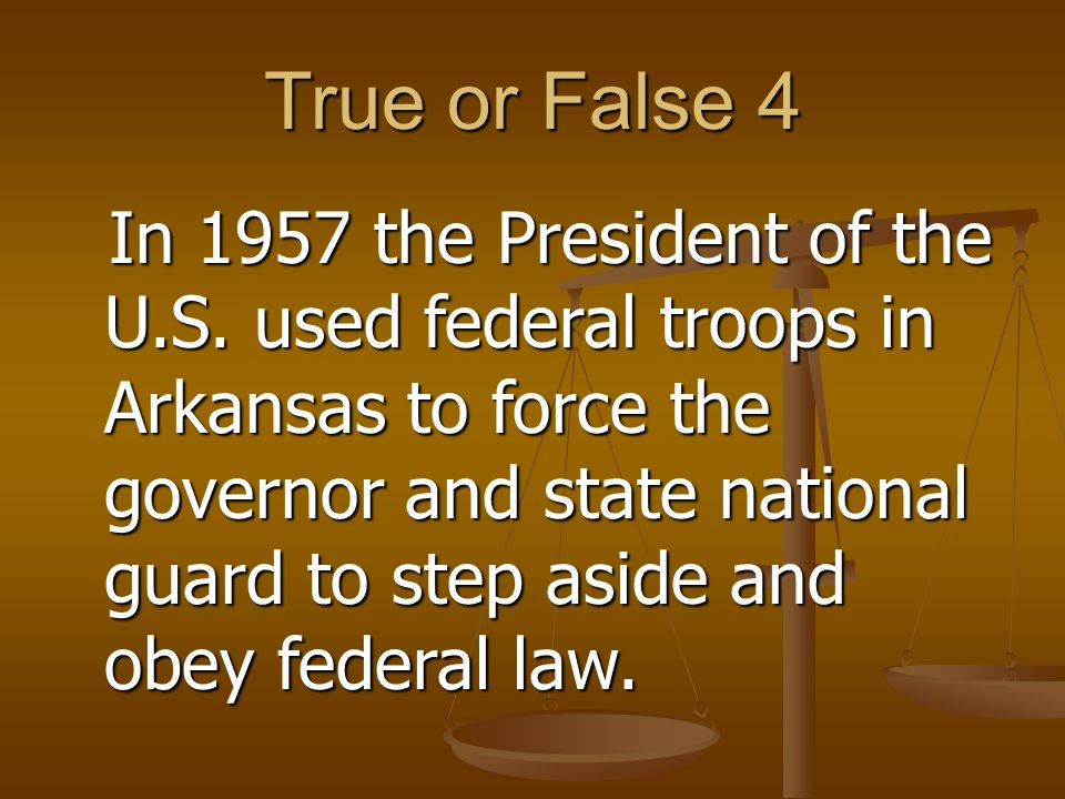 True or False 4 In 1957 the President of the U.S.