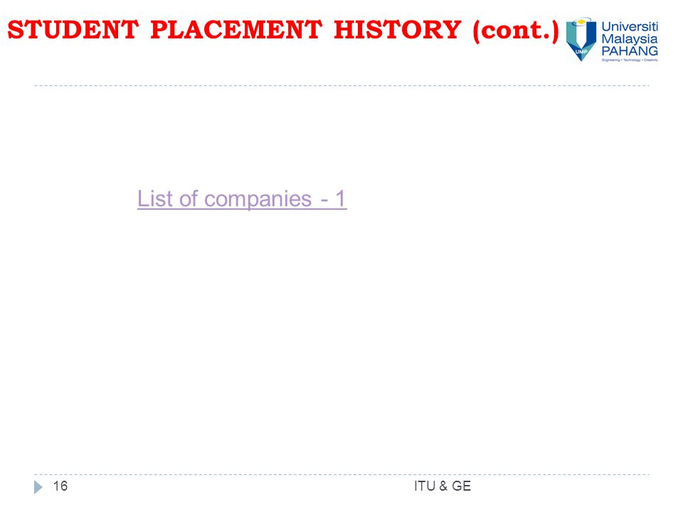 16 STUDENT PLACEMENT HISTORY (cont.) ITU & GE List of companies - 1