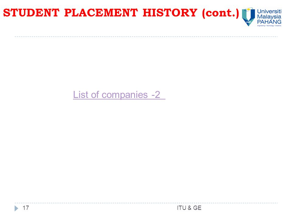 17 STUDENT PLACEMENT HISTORY (cont.) ITU & GE List of companies -2