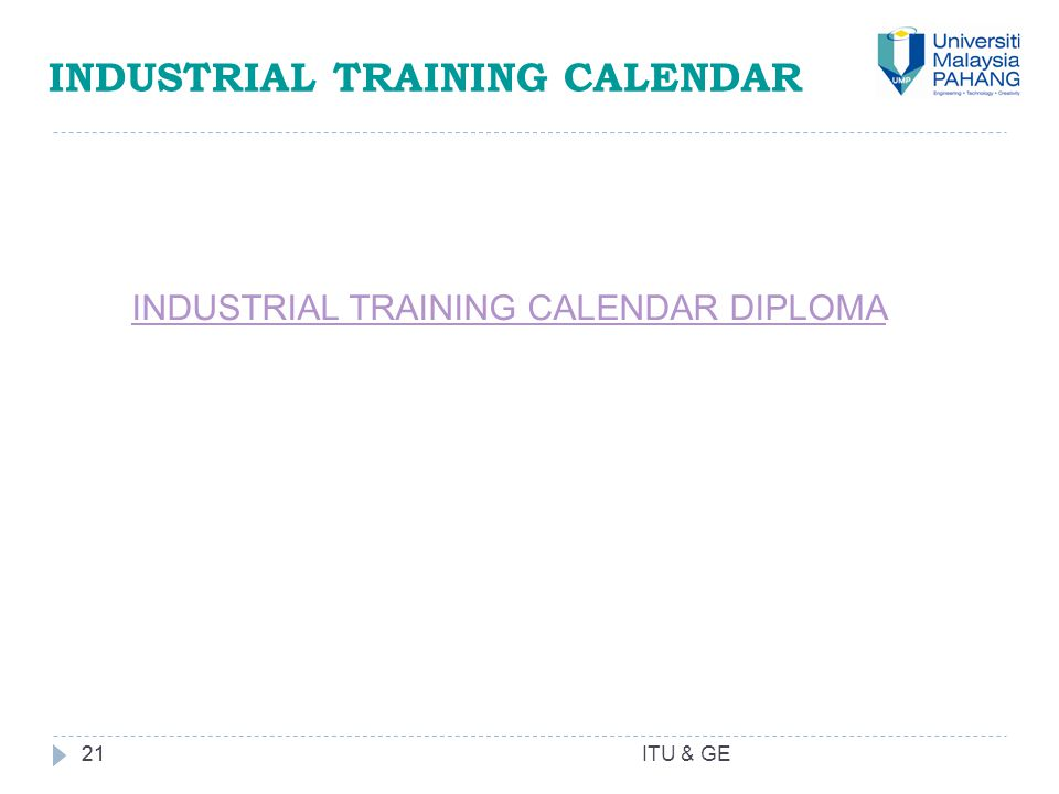 21 INDUSTRIAL TRAINING CALENDAR 21 ITU & GE INDUSTRIAL TRAINING CALENDAR DIPLOMA