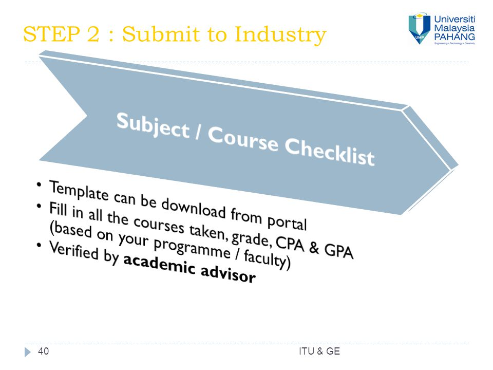 40 STEP 2 : Submit to Industry ITU & GE