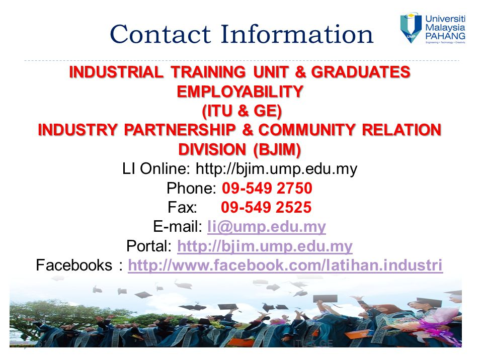 Contact Information 61 INDUSTRIAL TRAINING UNIT & GRADUATES EMPLOYABILITY (ITU & GE) (ITU & GE) INDUSTRY PARTNERSHIP & COMMUNITY RELATION DIVISION (BJ