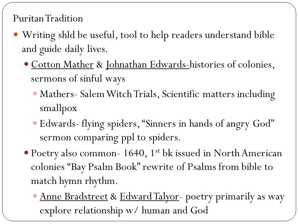 Puritan Tradition Writing shld be useful, tool to help readers understand bible and guide daily lives.