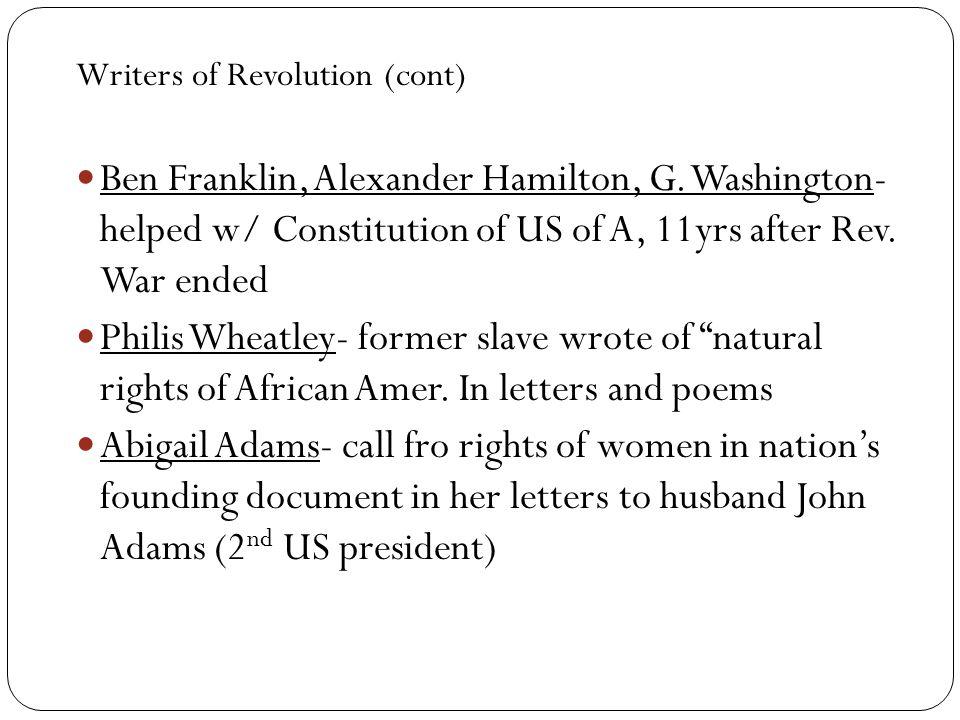 Writers of Revolution (cont) Ben Franklin, Alexander Hamilton, G.