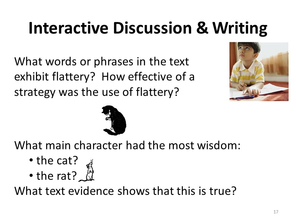 Interactive Discussion & Writing What words or phrases in the text exhibit flattery.