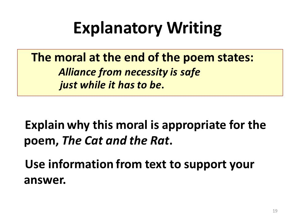 Explanatory Writing Explain why this moral is appropriate for the poem, The Cat and the Rat.