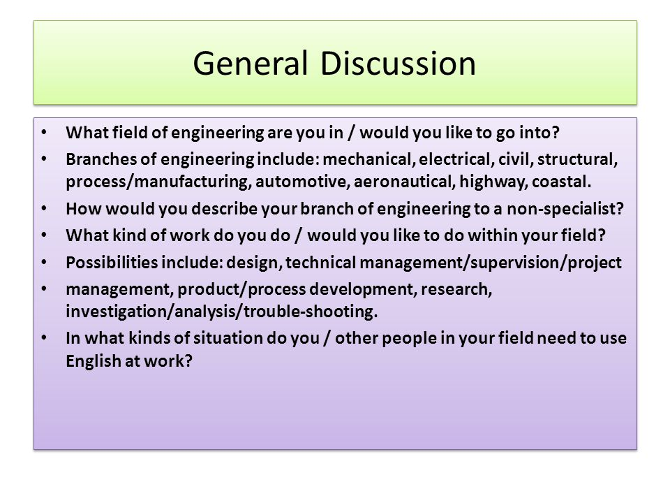 General Discussion What field of engineering are you in / would you like to go into? Branches of engineering include: mechanical, electrical, civil, s