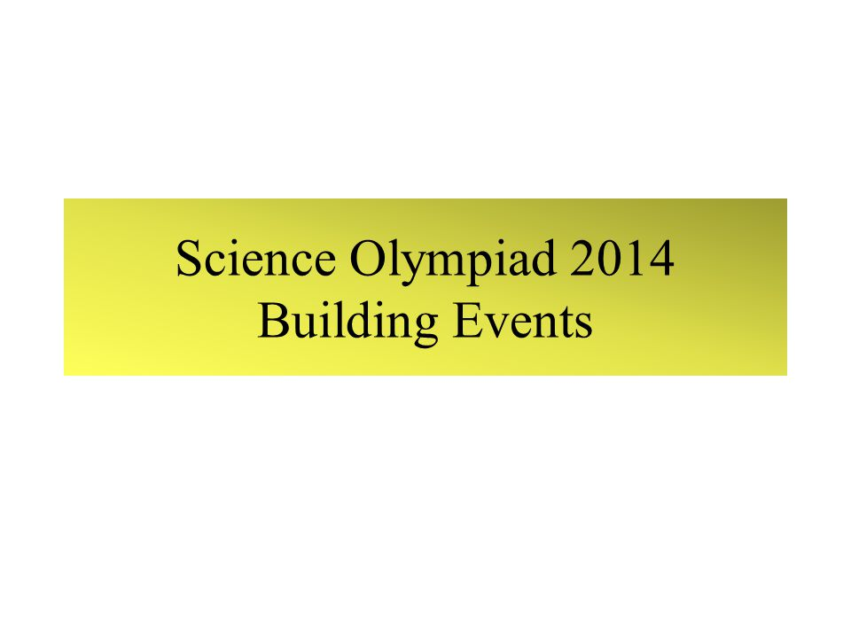 Science Olympiad 2014 Building Events