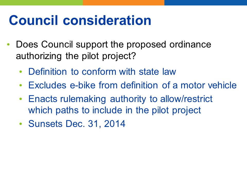 Council consideration Does Council support the proposed ordinance authorizing the pilot project.