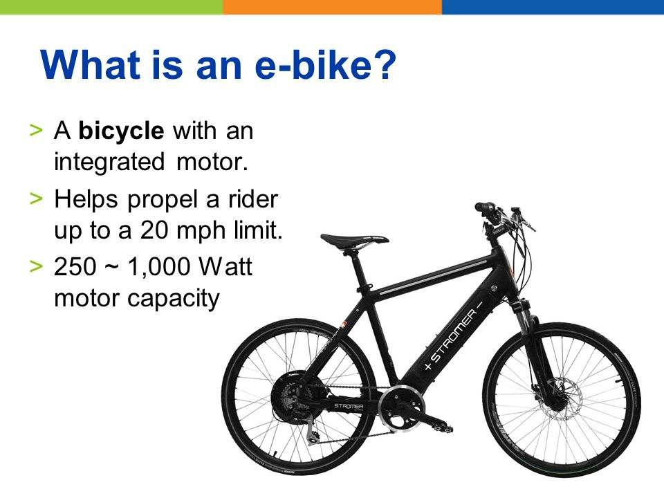 What is an e-bike.>A bicycle with an integrated motor.