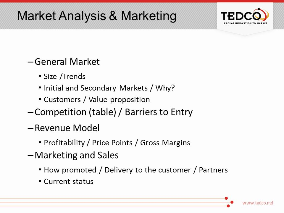 Market Analysis & Marketing – General Market Size /Trends Initial and Secondary Markets / Why.