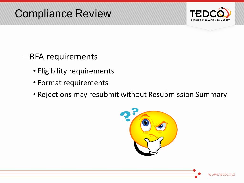 Compliance Review – RFA requirements Eligibility requirements Format requirements Rejections may resubmit without Resubmission Summary