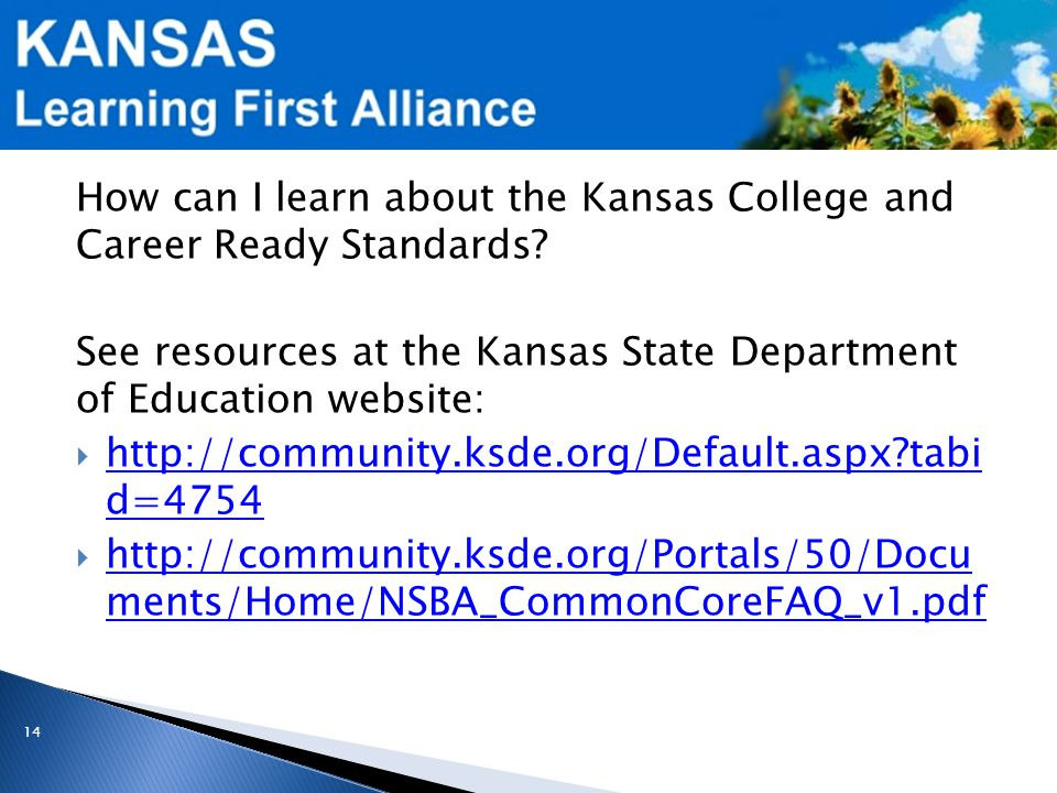 How can I learn about the Kansas College and Career Ready Standards.