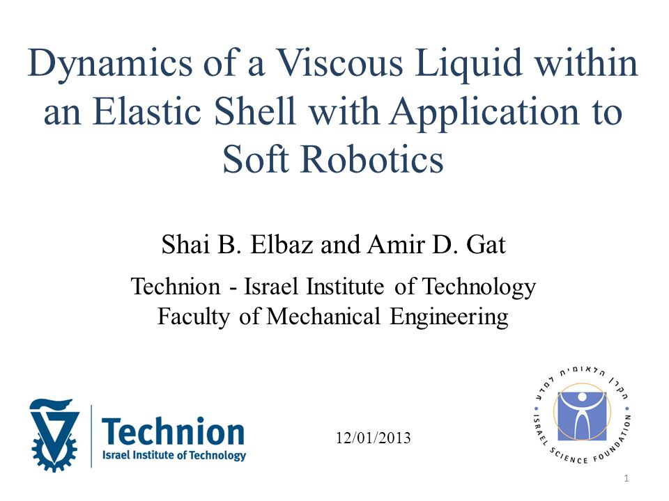 Dynamics of a Viscous Liquid within an Elastic Shell with Application to Soft Robotics Shai B.