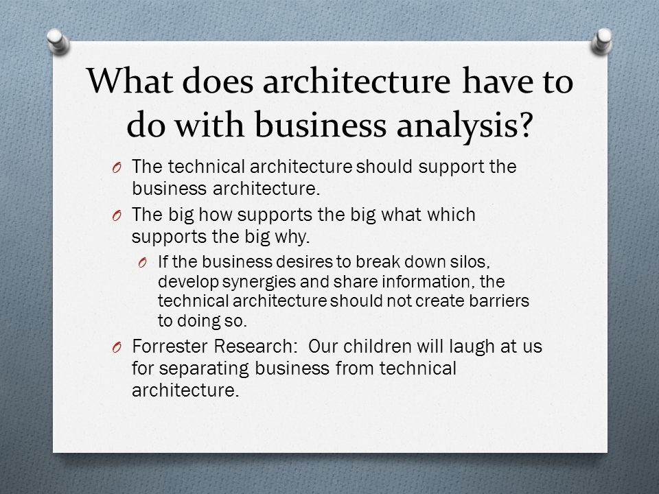 What does architecture have to do with business analysis.