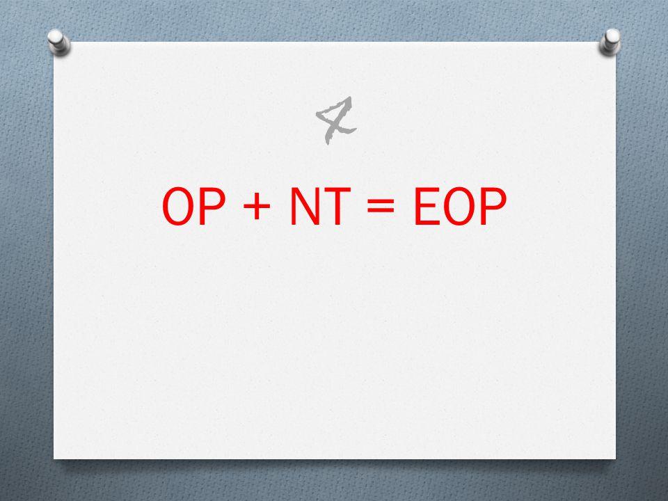 OP + NT = EOP 4
