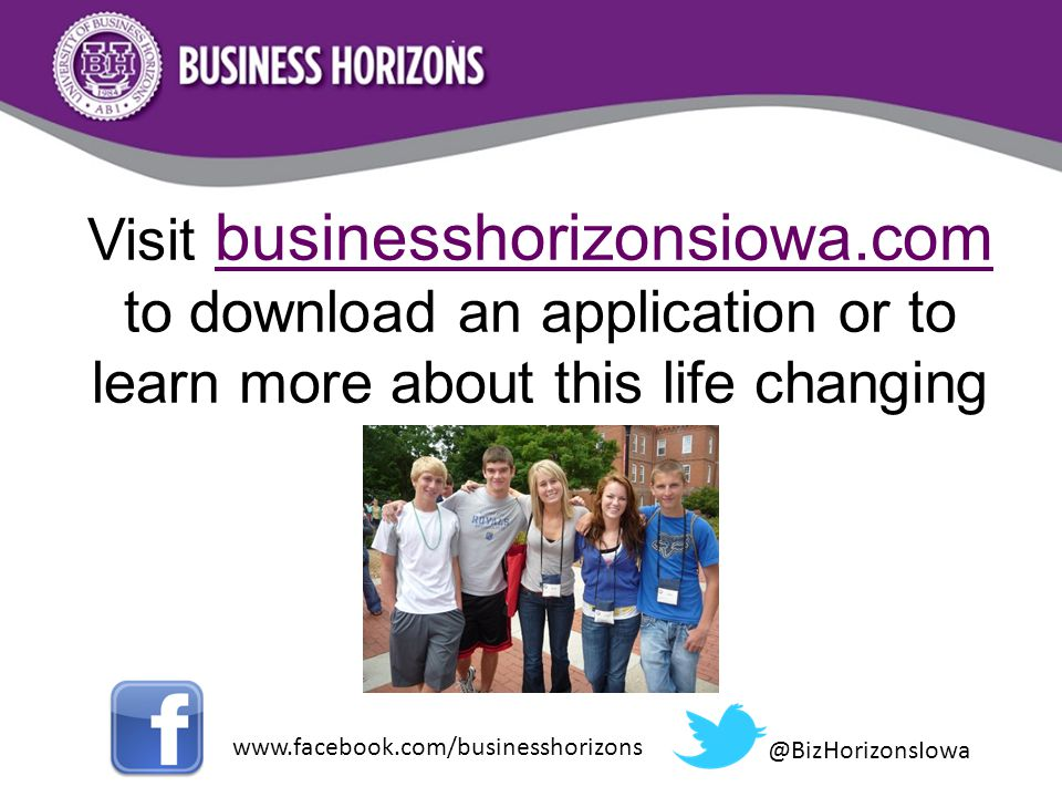 Visit businesshorizonsiowa.com to download an application or to learn more about this life changing week.