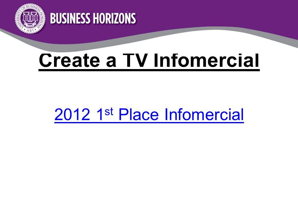Create a TV Infomercial 2012 1 st Place Infomercial