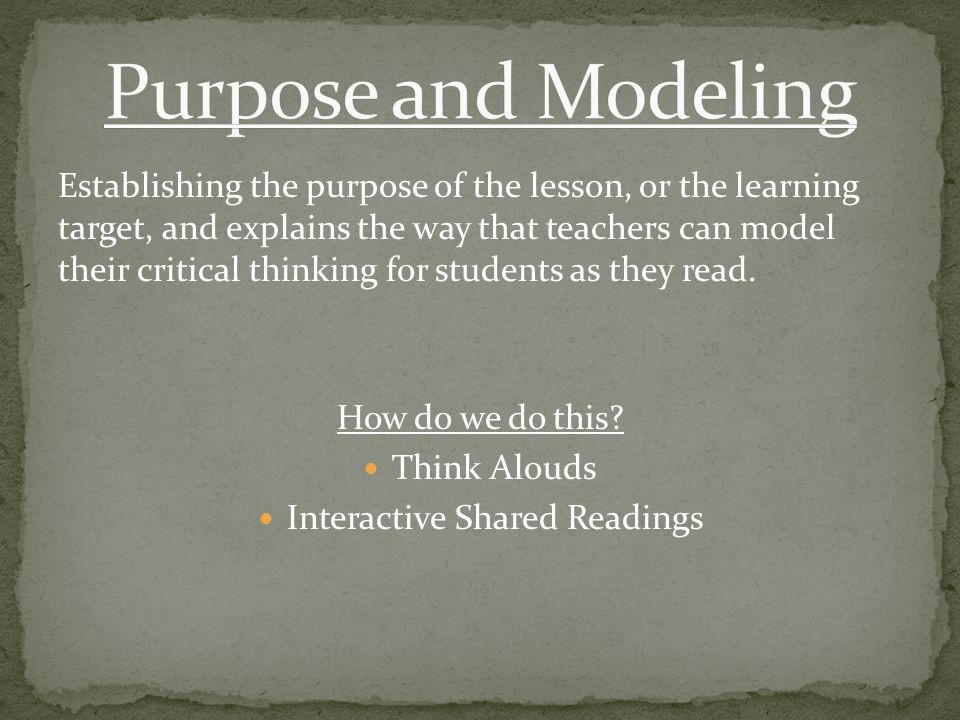 Establishing the purpose of the lesson, or the learning target, and explains the way that teachers can model their critical thinking for students as they read.