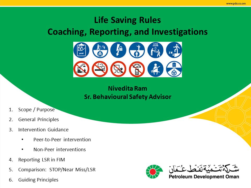 Who is this for: PDO HSE Line Managers and Team Leads Purpose: a.This is intended to assist the Line and HSE professionals in outlining how the Line, HSE and HR can work together in the investigation of a Life-Saving Rule violation.