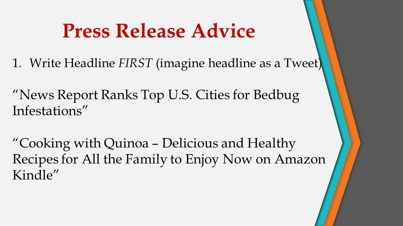 Press Release Advice 1.Write Headline FIRST (imagine headline as a Tweet) News Report Ranks Top U.S.