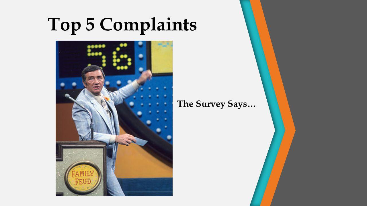Top 5 Complaints The Survey Says…