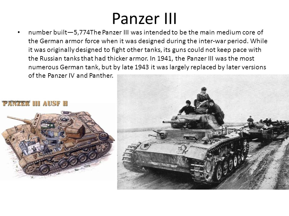Panzer IV Number built—8,800The Panzer IV was the workhorse of the German tank force during World War II.