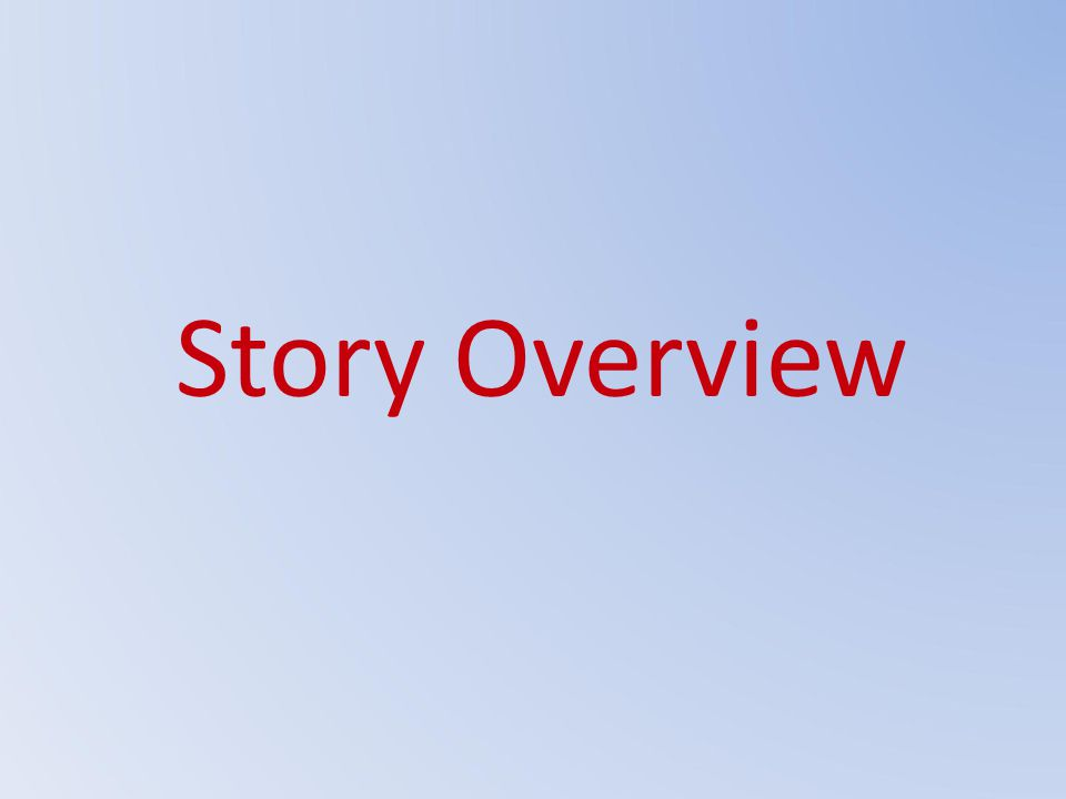 Story Overview