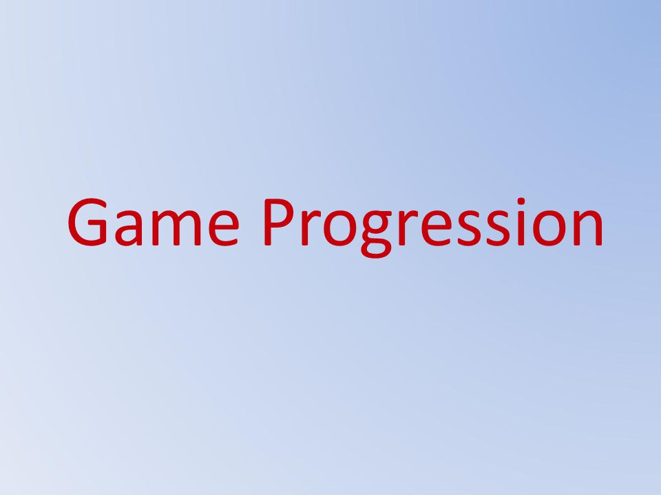 Game Progression