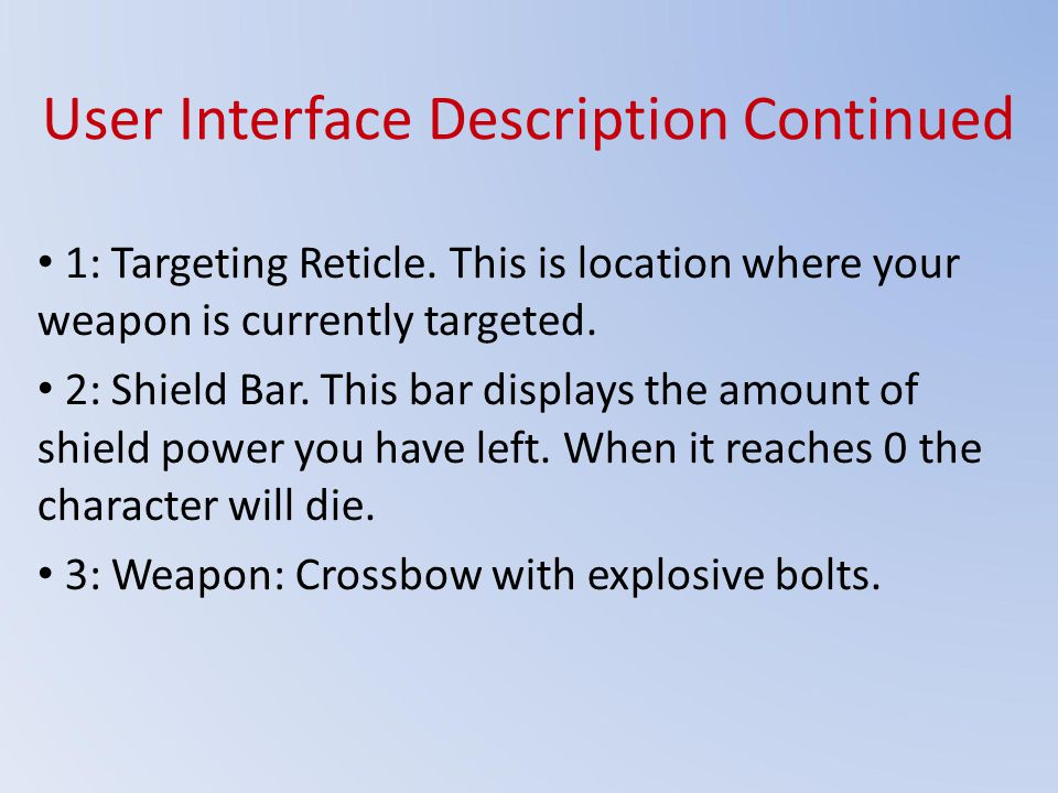 User Interface Description Continued 1: Targeting Reticle.