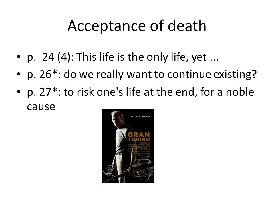 Acceptance of death p. 24 (4): This life is the only life, yet...